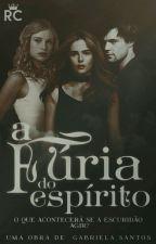 A Fúria Do Espírito by Gabiii123456