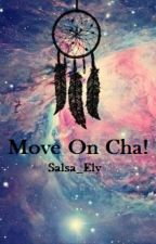 Move On Cha! by Sbr_Caca