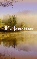 It's Tomorrow by alvaredza