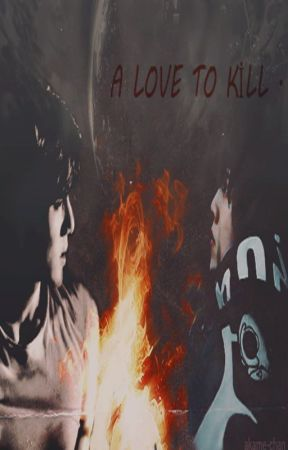 A LOVE TO KİLL / HUNHAN by ozkame