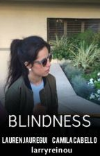 Blindness ➸ Camren by larryreinou