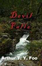Devil Falls by ArthurFoo