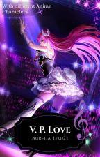 V. P. Love by AureliaTiffani