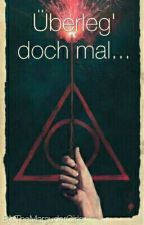 Überleg doch mal... (Harry Potter) by TheMarauderGirls