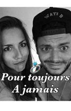 Pour Toujours,a Jamais by 1_MissSmadja