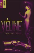 Véline. 1-Sexe, crime & thérapie (le 1er décembre 2017 chez Hachette- BMR)  by avril2907