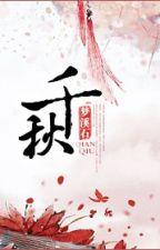 Thiên Thu - Mộng Khê Thạch by xavien2014