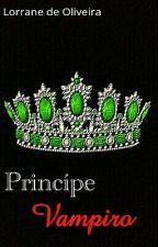 Príncipe Vampiro[Em Andamento]  by Careta17