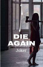 II.Joker: Die again✔ by yasma1616