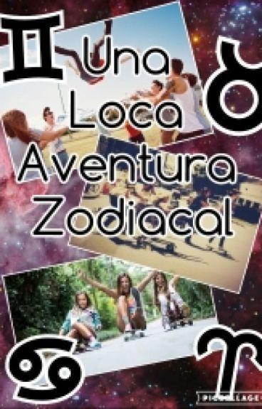Una Loca Aventura Zodiacal