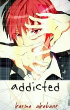 Addicted [Karma Akabane x Reader] || One-Shot by mochapineapple