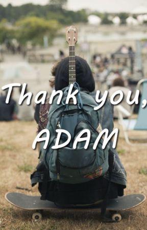 Thank You, Adam by abigaillovelya
