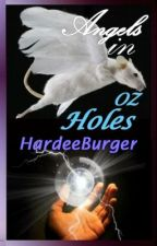 Angels in Oz Holes - 2013 SciFi SmackDown Round 3 by HardeeBurger