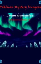 Pokémon Mystery Dungeon- Düstere Vergangenheit by Yukigakure