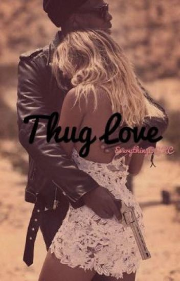 Thug Love  {COMPLETED}