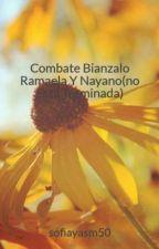 Combate Bianzalo Ramaela Y Nayano(PAUSADA) by sofiayasm50