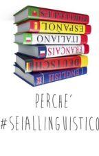 Perché #Seiallinguistico by emily_hirsch
