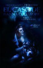 El caso de Hanna Coldwork #ADP -LIBRO 2.5- (+16) by Imoonlight_princessI