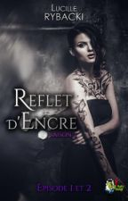 Reflet d'encre (Editée chez Nutty Sheep) by LucilleRybacki