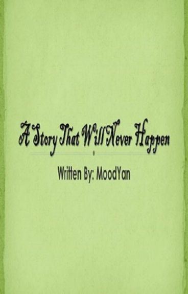 A Story That Will Never Happen