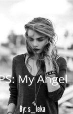 Ps : My Angel by s__leka