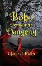 Bobo Pengantar Dongeng (telah terbit) by IkhwanulHalim