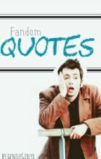 Fandom Quotes by gentleGirlyx