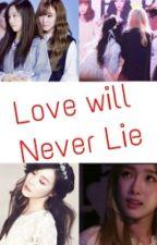 Love Will Never Lie by Taetaeunnie