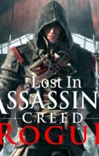 Once an Assassin: Lost in Assassin's Creed Rogue  by annyauditore