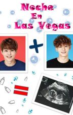 Noche en Las Vegas /ChenMin/ /Mpreg/ by Trinity_06