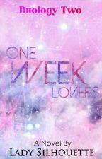 When The Foolish Heart Beats: One Week Lovers[Duology 2] by LadySilhouetteGM