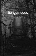 Sanguineous (#100WordScream)   Completed   Discontinued by Karalika