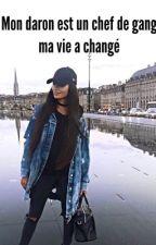 Mon Daron  et un chef de gang ma vie a changé by kingAlyna01