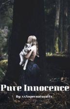 Pure Innocence  by xxSuperNaturalxx--