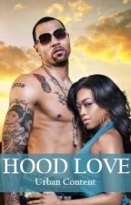 Hood Love *Urban* by UrbanContent
