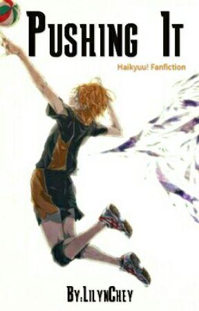 Haikyuu! Fanfiction- Pushing It - Chapter 2- Shut Up Idiot