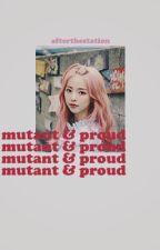 - ̗̀ mutant and proud ✧ blog ̖́- by afterthestation