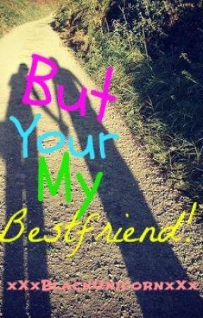 But You're My Best Friend [Major Editing/On Hold] by xXxBlackUnicornxXx