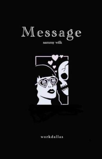 Message ❀    sammy wilk