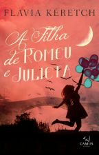 A Filha De Romeu E Julieta by Flavyc