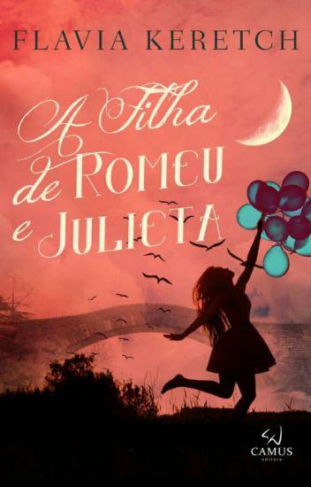 A Filha De Romeu E Julieta