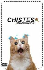 Chistes [ I Temporada ] by wilfredocedeno775