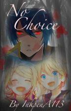 No Choice (A Kaito x Len Fanfic) [Book 1] by GamerArtistCVHM2117