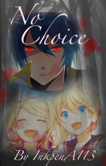 No Choice (A Kaito x Len Fanfic) [Book 1]