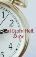 Girl From Hell: Time by BlueCherry17