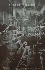 Leyendas Urbanas 2. by Sherly_XD