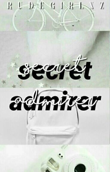 secret admire   [ shawn m. ]