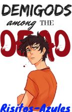 Demigods Among The Dead #Wattys2016 by Risitos-Azules