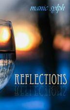 REFLECTIONS by ManicSylph