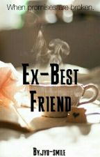Ex - Best Friend √ by jyo-smile